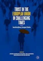 Trust in the European Union in Challenging Times af Anna Michalski