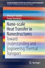 Nano-scale Heat Transfer in Nanostructures (Springerbriefs in Applied Sciences and Technology)