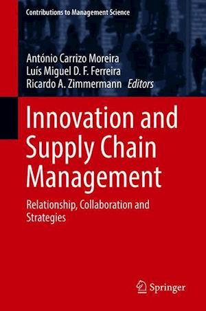 Innovation and Supply Chain Management : Relationship, Collaboration and Strategies