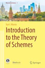 Introduction to the Theory of Schemes (Moscow Lectures)