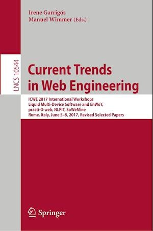 Current Trends in Web Engineering : ICWE 2017 International Workshops, Liquid Multi-Device Software and EnWoT, practi-O-web, NLPIT, SoWeMine, Rome, It