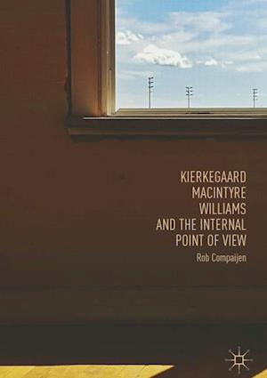 Kierkegaard, MacIntyre, Williams, and the Internal Point of View