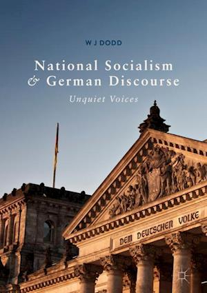 National Socialism and German Discourse : Unquiet Voices