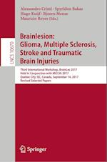 Brainlesion: Glioma, Multiple Sclerosis, Stroke and Traumatic Brain Injuries : Third International Workshop, BrainLes 2017, Held in Conjunction with M