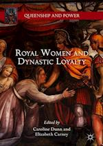 Royal Women and Dynastic Loyalty