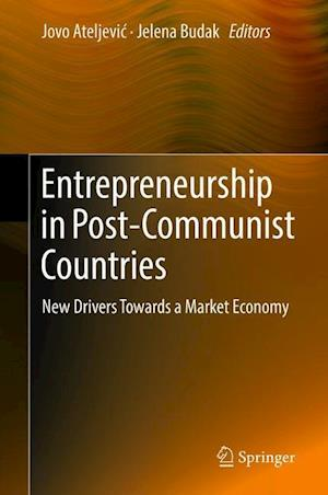 Entrepreneurship in Post-Communist Countries : New Drivers Towards a Market Economy