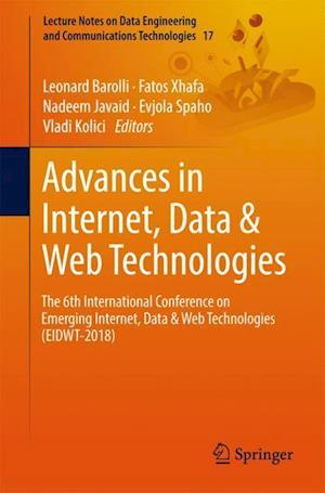 Advances in Internet, Data & Web Technologies : The 6th International Conference on Emerging Internet, Data & Web Technologies (EIDWT-2018)