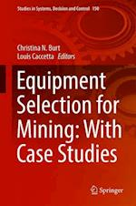 Equipment Selection for Mining: With Case Studies (Studies in Systems Decision and Control, nr. 150)