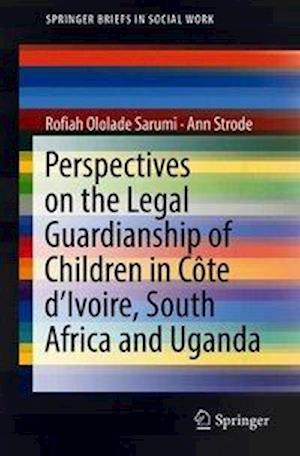 Perspectives on the Legal Guardianship of Children in Côte d'Ivoire, South Africa, and Uganda