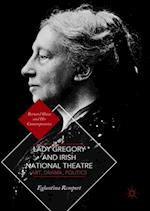 Lady Gregory and Irish National Theatre (Bernard Shaw and His Contemporaries)