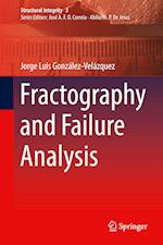 Fractography and Failure Analysis (Structural Integrity, nr. 3)