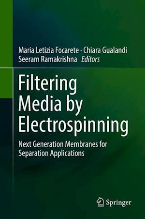 Filtering Media by Electrospinning : Next Generation Membranes for Separation Applications