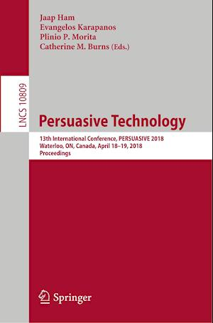 Persuasive Technology : 13th International Conference, PERSUASIVE 2018, Waterloo, ON, Canada, April 18-19, 2018, Proceedings