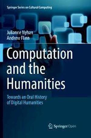 Computation and the Humanities : Towards an Oral History of Digital Humanities