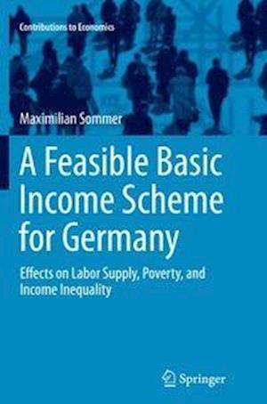 A Feasible Basic Income Scheme for Germany : Effects on Labor Supply, Poverty, and Income Inequality