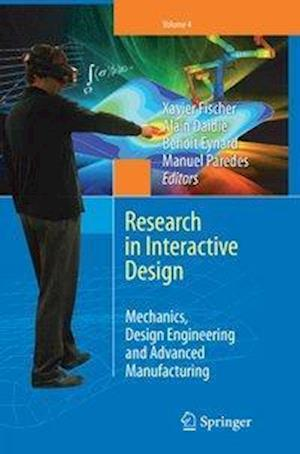 Research in Interactive Design (Vol. 4) : Mechanics, Design Engineering and Advanced Manufacturing