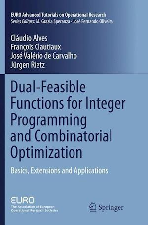 Dual-Feasible Functions for Integer Programming and Combinatorial Optimization : Basics, Extensions and Applications