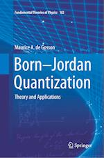 Born-Jordan Quantization : Theory and Applications