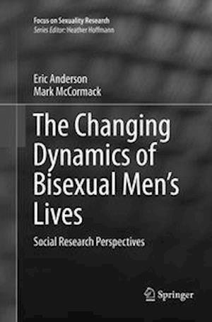 The Changing Dynamics of Bisexual Men's Lives : Social Research Perspectives