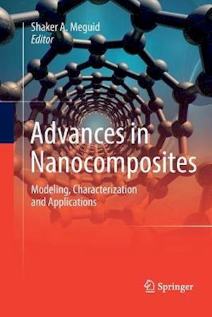 Advances in Nanocomposites : Modeling, Characterization and Applications
