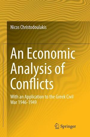 An Economic Analysis of Conflicts : With an Application to the Greek Civil War 1946-1949