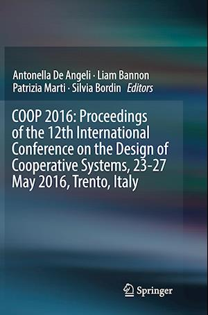 COOP 2016: Proceedings of the 12th International Conference on the Design of Cooperative Systems, 23-27 May 2016, Trento, Italy