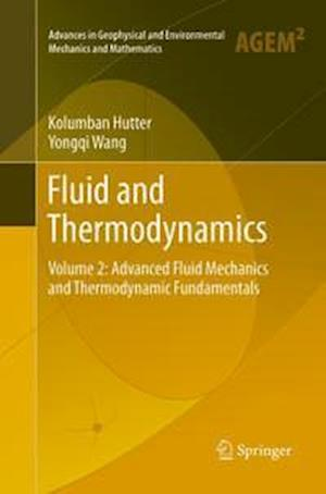 Fluid and Thermodynamics : Volume 2: Advanced Fluid Mechanics and Thermodynamic Fundamentals