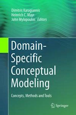 Domain-Specific Conceptual Modeling : Concepts, Methods and Tools