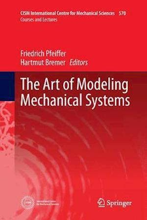 The Art of Modeling Mechanical Systems