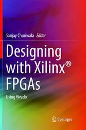 Designing with Xilinx® FPGAs : Using Vivado