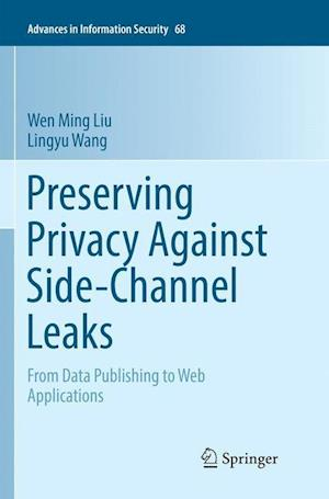 Preserving Privacy Against Side-Channel Leaks : From Data Publishing to Web Applications