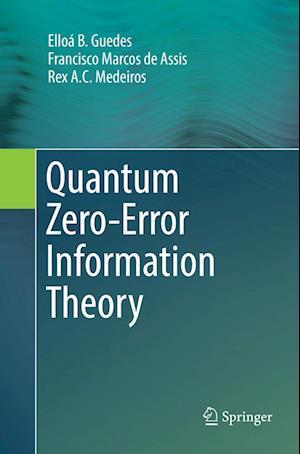 Quantum Zero-Error Information Theory