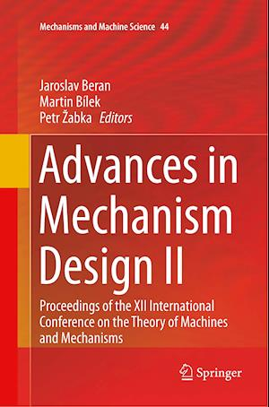 Advances in Mechanism Design II : Proceedings of the XII International Conference on the Theory of Machines and Mechanisms