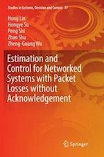 Estimation and Control for Networked Systems with Packet Losses without Acknowledgement