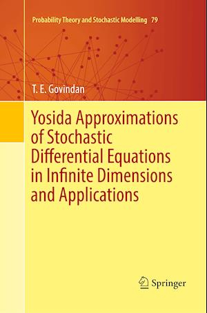 Yosida Approximations of Stochastic Differential Equations in Infinite Dimensions and Applications