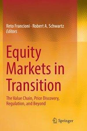 Equity Markets in Transition : The Value Chain, Price Discovery, Regulation, and Beyond
