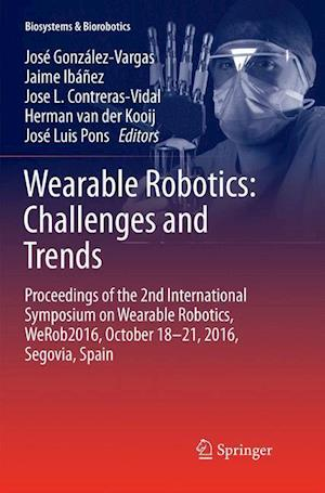 Wearable Robotics: Challenges and Trends : Proceedings of the 2nd International Symposium on Wearable Robotics, WeRob2016, October 18-21, 2016, Segovi