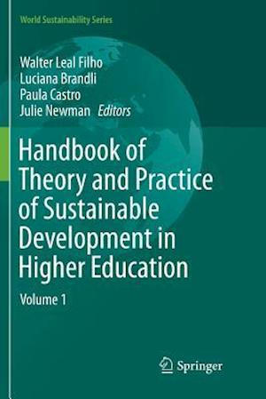 Handbook of Theory and Practice of Sustainable Development in Higher Education : Volume 1