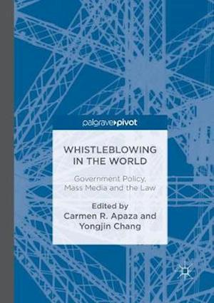 Whistleblowing in the World : Government Policy, Mass Media and the Law