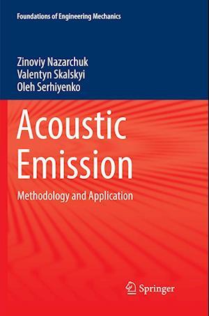 Acoustic Emission : Methodology and Application