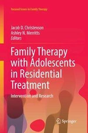 Family Therapy with Adolescents in Residential Treatment : Intervention and Research