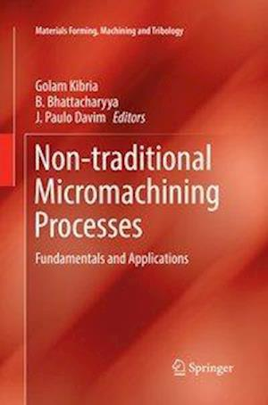 Non-traditional Micromachining Processes : Fundamentals and Applications