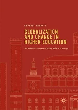 Globalization and Change in Higher Education : The Political Economy of Policy Reform in Europe