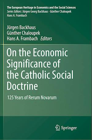 On the Economic Significance of the Catholic Social Doctrine : 125 Years of Rerum Novarum