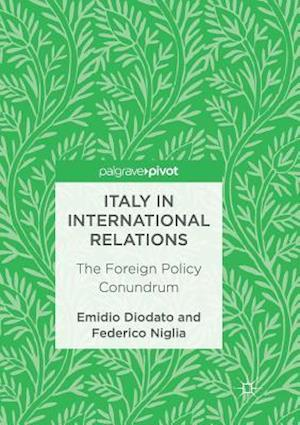 Italy in International Relations : The Foreign Policy Conundrum