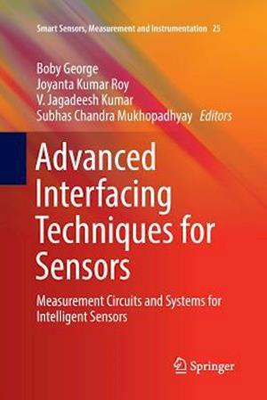 Advanced Interfacing Techniques for Sensors : Measurement Circuits and Systems for Intelligent Sensors