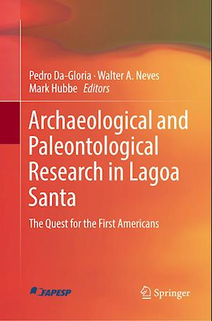 Archaeological and Paleontological Research in Lagoa Santa : The Quest for the First Americans