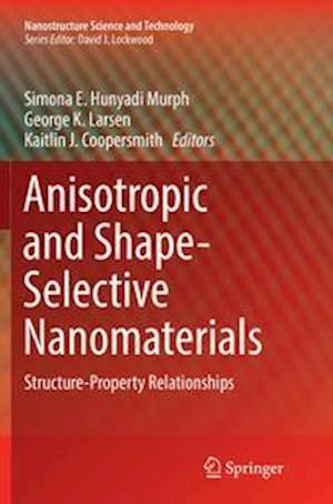 Anisotropic and Shape-Selective Nanomaterials : Structure-Property Relationships