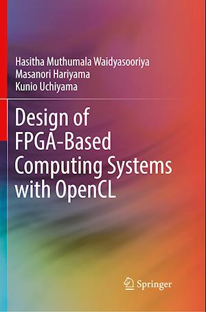 Design of FPGA-Based Computing Systems with OpenCL