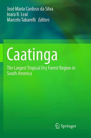 Caatinga : The Largest Tropical Dry Forest Region in South America